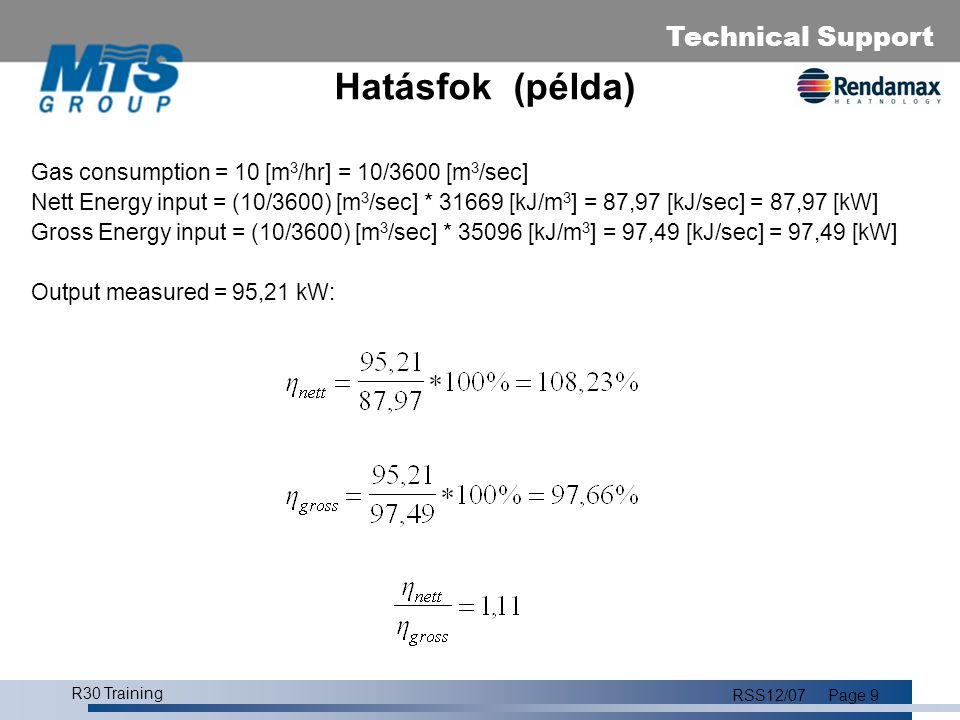 Hatásfok (példa) Gas consumption = 10 [m3/hr] = 10/3600 [m3/sec]
